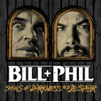 Bill+Phil (Phil Anselmo + Bill Moseley) Stream Debut EP 'Songs of Darkness and Despair'