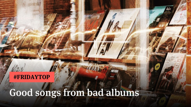 Friday Top: 20 Good Songs From Bad Albums