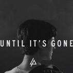 Linkin Park Premiered Lyrics Video for 'Until It's Gone'