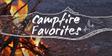 Campfire Favorites