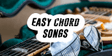 Easy Chord Songs