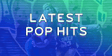 Latest Pop Hits