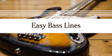 Easy Bass Lines
