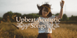 Upbeat Acoustic Songs