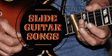 Slide Guitar Songs